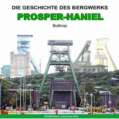 Geschichte Bergwerk Prosper-Haniel in Bottrop